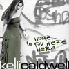 Home If You Were Here cover artwork - Kelli Caldwell Songwriter